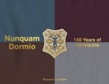 Nunquam Dormio : 150 Years of Harlequins, Hardback Book