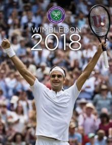 Wimbledon 2018 : The Official Story of the Championships, Hardback Book