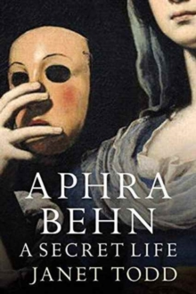 Aphra Behn: A Secret Life, Paperback Book