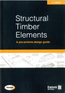 Structural timber elements: a pre-scheme design guide 2nd edition, Paperback / softback Book