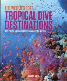 The World's Best Tropical Dive Destinations, Paperback Book