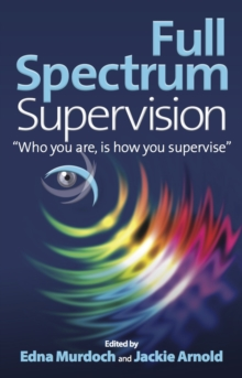 "Full Spectrum Supervision : ""Who you are, is how you supervise"", EPUB eBook"