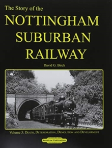 The Story of the Nottingham Suburban Railway Vol. 3, Hardback Book