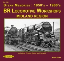 Br Locomotives Workshops Midland Region : Including : Crewe, Derby & Horwich, Paperback / softback Book