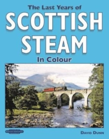 The Last Years of Scottish Steam in Colour, Paperback / softback Book