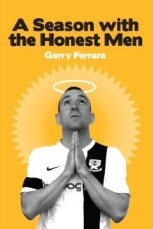 A Season with the Honest Men : Behind the Scenes of the Professional Game, Paperback Book