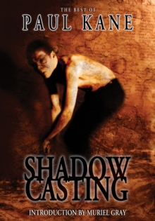 Shadow Casting : The Best of Paul Kane, EPUB eBook