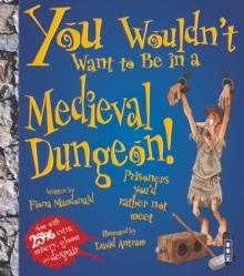 You Wouldn't Want to be in a Medieval Dungeon!, Paperback Book