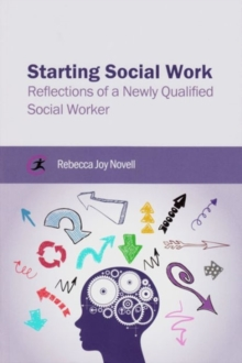 Starting Social Work : Reflections of a Newly Qualified Social Worker, Paperback Book