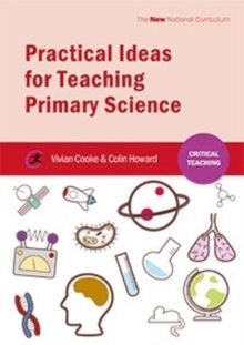 Practical Ideas for Teaching Primary Science, Paperback / softback Book