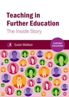 Teaching in Further Education : The Inside Story, Paperback Book