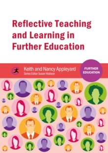Reflective Teaching and Learning in Further Education, Paperback Book