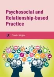 Psychosocial and Relationship-based Practice, Paperback / softback Book