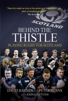 Behind the Thistle : Playing Rugby for Scotland, Paperback Book