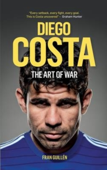 Diego Costa : The Art of War, Paperback / softback Book