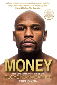 Money : The Life and Fast Times of Floyd Mayweather, Paperback Book