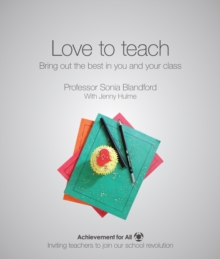 Love to Teach : Bring Out the Best in You and Your Class, Paperback / softback Book