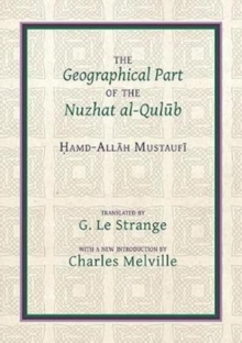 The Geographical Part of the Nuzhat al-qulub, Paperback Book