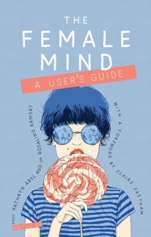 The Female Mind : User's Guide, Paperback / softback Book