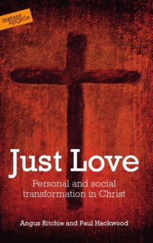 Just Love : Personal and Social Transformation in Christ, Paperback Book