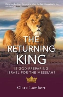 The Returning King : Is God Preparing Israel for the Messiah?, Paperback Book