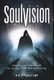 Soulvision : Seeing the End is Only the Beginning, Paperback Book