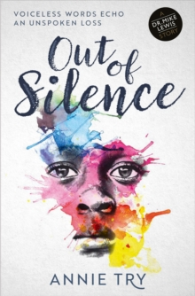 Out of Silence : Voiceless Words Echo an Unspoken Loss, Paperback Book