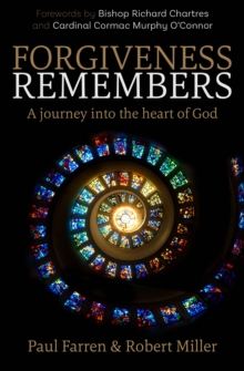 Forgiveness Remembers : A Journey into the Heart of God, Paperback Book