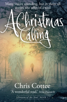 A Christmas Calling : Many Voices Sounding but in Them All, Comes One Offer of a Soul, Paperback Book