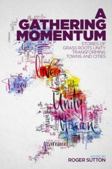 A Gathering Momentum : Stories of Christian Unity Transforming Our Towns and Cities, Paperback / softback Book