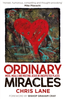 Ordinary Miracles : Mess, Meals and Meeting Jesus in Unexpected Places, Paperback Book