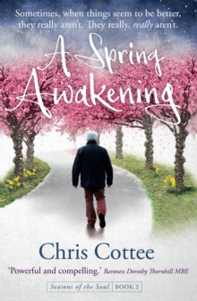 A Spring Awakening : Sometimes, when things seem to be better they really aren't. They really, really aren't., Paperback Book