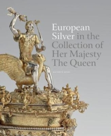 European Silver in the Collection of Her Majesty The Queen, Hardback Book