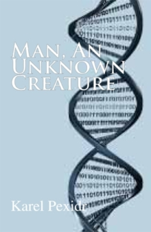 Man, an Unknown Creature, Hardback Book