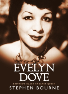 Evelyn Dove - Britain's Black Cabaret Queen, Paperback / softback Book