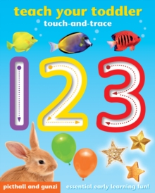Teach Your Toddler Touch-and-Trace: 123, Board book Book