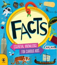 Facts : Essential Knowledge for Curious Kids, Paperback Book