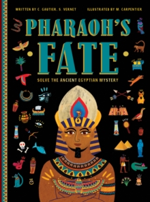 Pharaoh's Fate : Solve the Ancient Egyptian Mystery, Hardback Book