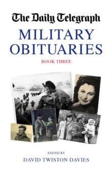 The Daily Telegraph Military Obituaries Book Three, Hardback Book
