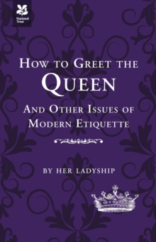 How to Greet the Queen : and Other Questions of Modern Etiquette, EPUB eBook