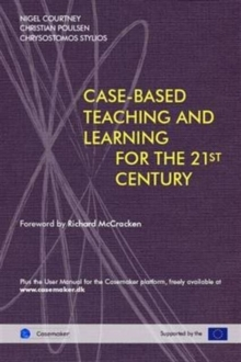 Cased-Based Teaching and Learning for the 21st Century, Paperback Book