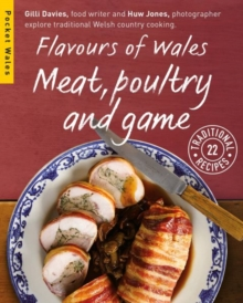 Flavours of Wales : Meat, Poultry and Game, Paperback / softback Book