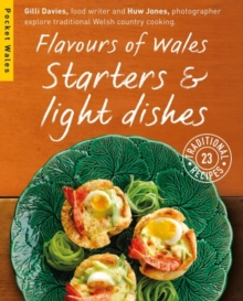 Flavours of Wales : Starters & Light Dishes, Paperback / softback Book