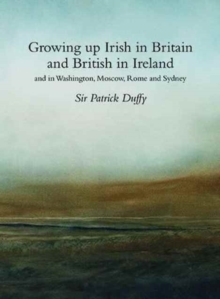 Growing up Irish in Britain and British in Ireland, Hardback Book