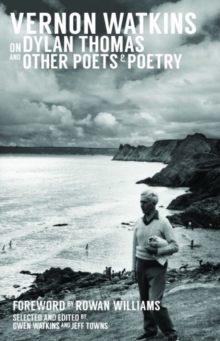 Vernon Watkins on Dylan Thomas and Other Poets and Poetry, Paperback Book