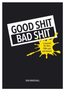 Good Shit, Bad Shit : A Journal for Life's Little Ups and Downs, Paperback / softback Book