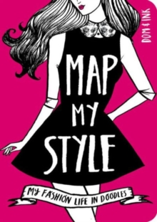 Map My Style : My Fashion Life in Doodles, Paperback / softback Book