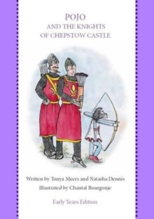 Pojo and the Knights of Chepstow Castle, Paperback Book