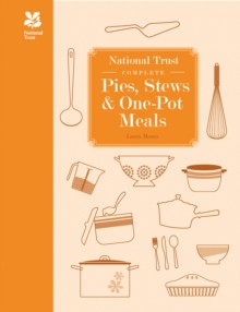 National Trust Complete Pies, Stews and One-pot Meals, Hardback Book