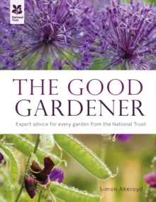 Good Gardener : Expert Advice for Every Garden from the National Trust, Hardback Book